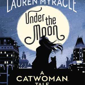 Bajo la luna: una historia de Catwoman