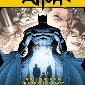 Batman ¿Qué le sucedió al cruzado de la capa?
