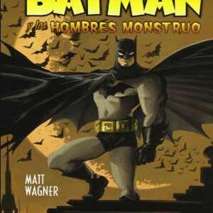 Batman y los hombre monstruos de Matt Wagner [6 de 6]