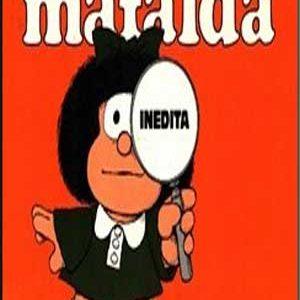 Mafalda #01 al #10 + 10 años con Mafalda + Mafalda Inédita + Toda Mafalda