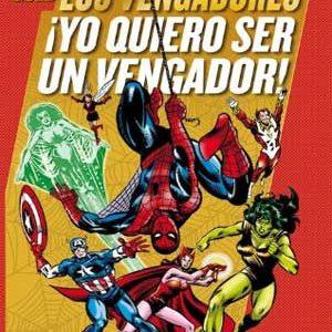 Los Vengadores: Yo quiero ser un vengador [Marvel Gold]