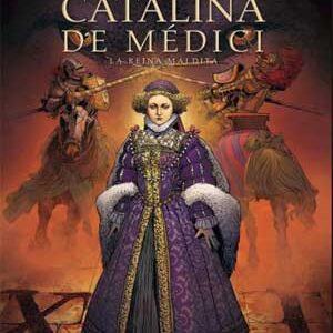 Catalina de Médici La reina maldita